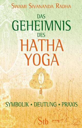 Das Geheimnis des Hatha Yoga
